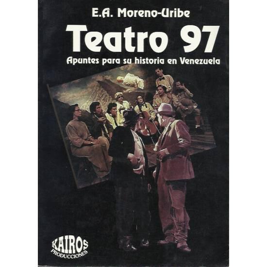 Teatro 97 Apuntes para su historia en Venezuela