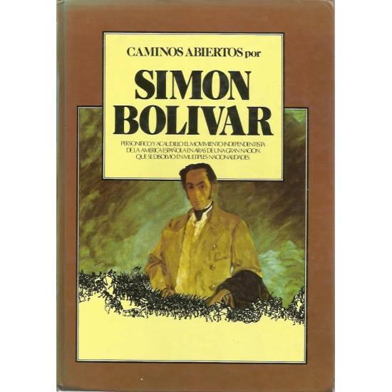 Caminos abiertos por Simon Bolivar