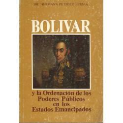 Bolivar y la ordenacion de los poderes publicos en los estados emancipados