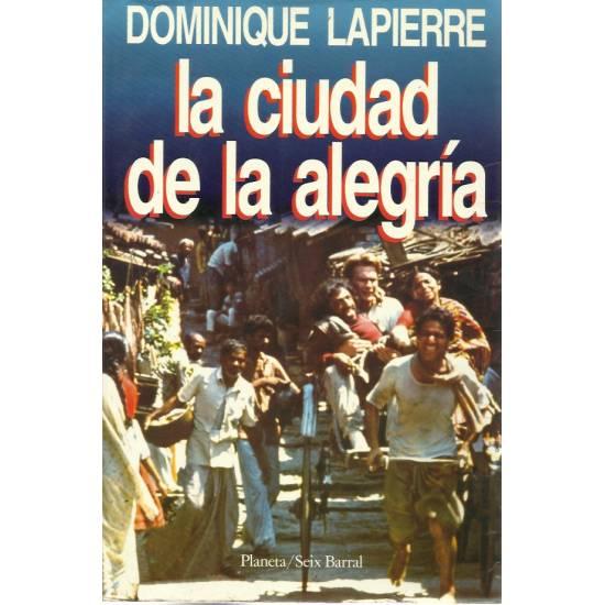 La ciudad de la alegria (Novela) Dominique Lapierre