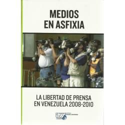 Medios en asfixia La libertad de prensa en Venezuela 2008-2010