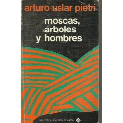 Moscas Arboles y Hombres (Cuentos) Arturo Uslar Pietri