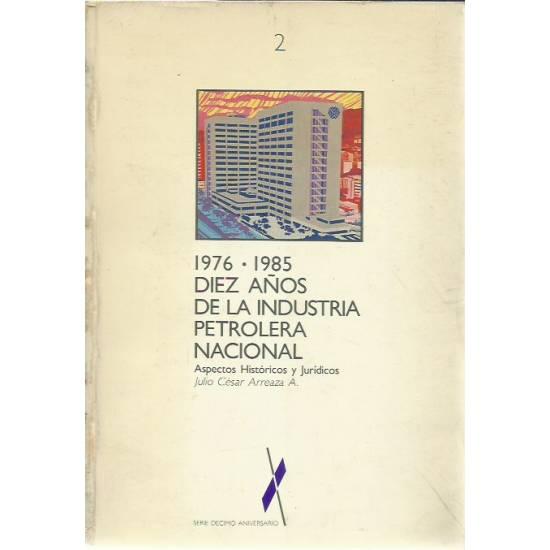 Diez años de la industria petrolera nacional 1976-1985 Tomo 2
