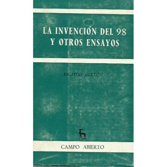 La invencion del 98 y otros ensayos