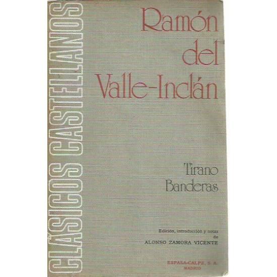 Tirano Banderas (Novela) Ramon del Valle-Inclan