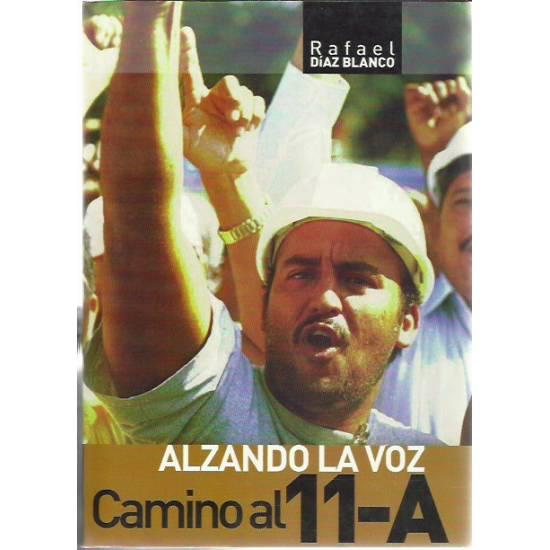 Alzando la voz Camino al 11-A (2002 Venezuela)