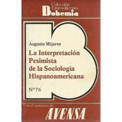 La interpretacion pesimista de la sociologia hispanoamericana