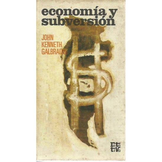 Economia y subversion Galbraith