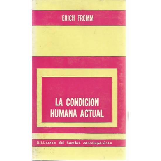 La condicion humana actual Erich Fromm