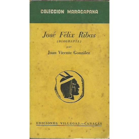 Jose Felix Ribas (Biografia)