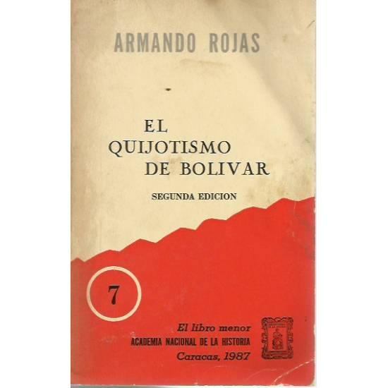 El quijotismo de Bolívar Armando Rojas