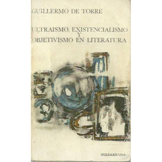 Ultraísmo existencialismo objetivismo en literatura
