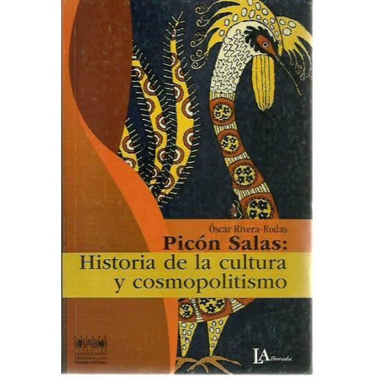 Picón Salas Historia de la cultura y cosmopolitismo