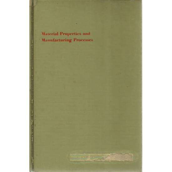 Material properties and manufacturing processes