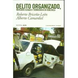 Delito organizado Mercados ilegales y democracia en Venezuela