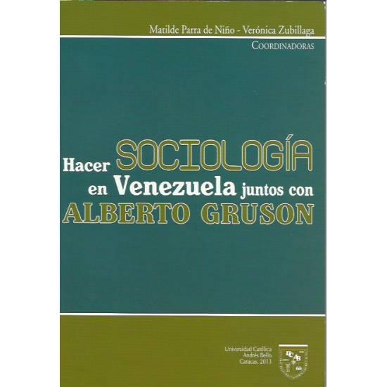Hacer sociología en Venezuela juntos con Alberto Gruson