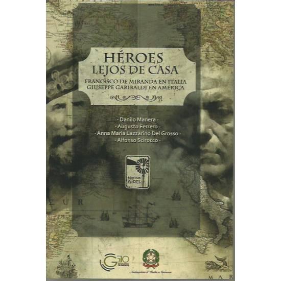 Héroes lejos de casa Miranda Garibaldi