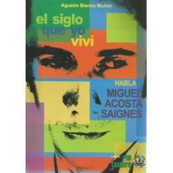 El siglo que yo viví Habla Miguel Acosta Saignes