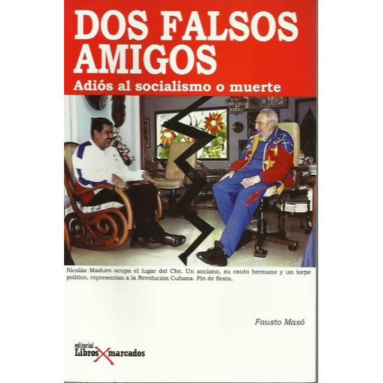 Dos falsos amigos Adios al socialismo o muerte