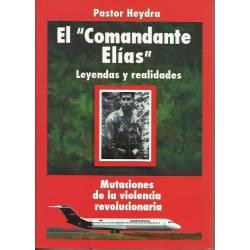 El Comandante Elías Leyendas y realidades