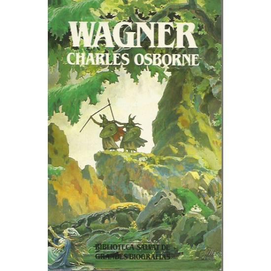 Wagner (biografía) por Charles Osborne