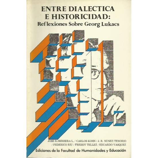 Entre dialéctica e historicidad Reflexiones sobre Georg Lukacs