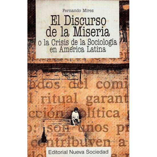 El discurso de la miseria o la crisis de la sociologia en America Latina