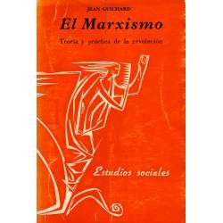 El marxismo Teoria y practica de la revolucion