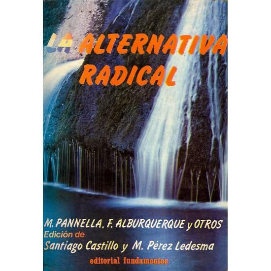La alternativa radical. Textos de los radicales italianos y espanoles