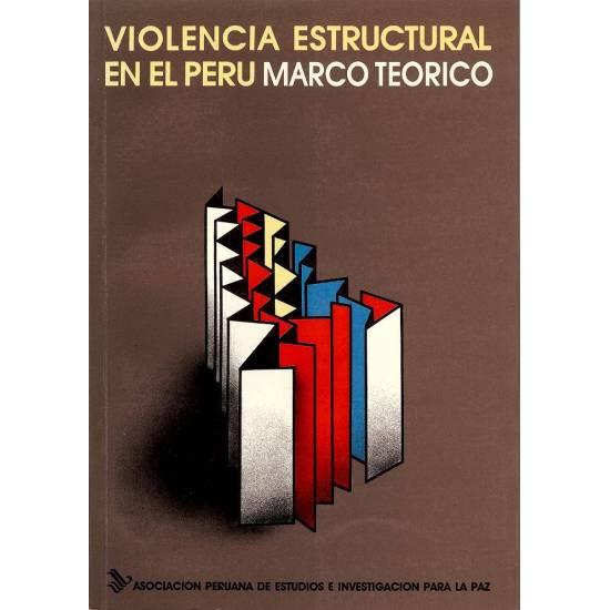 Violencia estructural en el Peru (7 tomos)