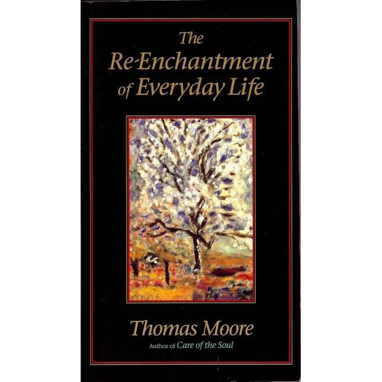 The Re-Enchantment of Every Life