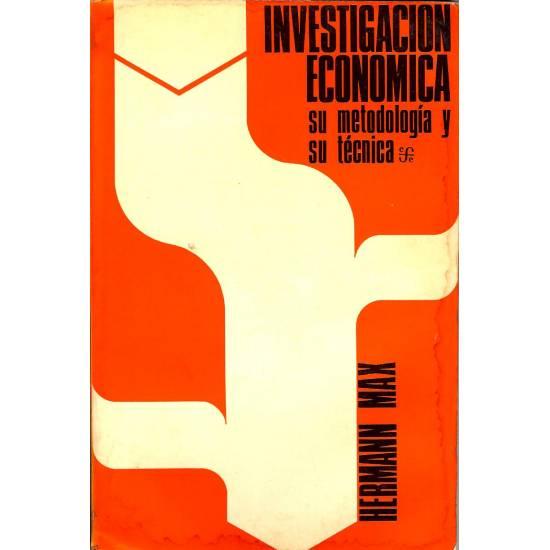 Investigacion economica. Su metodologia y su tecnica