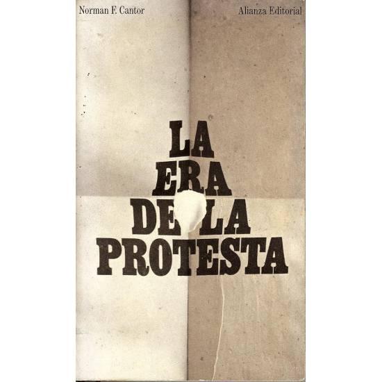 La era de la protesta. Oposicion y rebeldia en el siglo XX