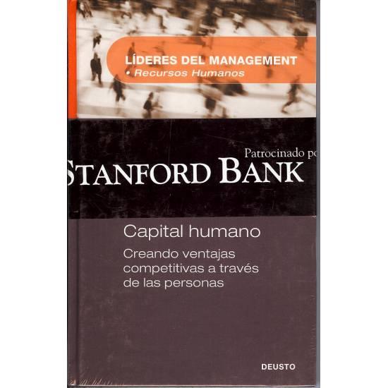 Capital humano. Creando ventajas competitivas a traves de las personas