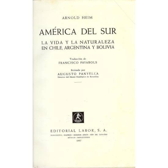 America del Sur. La vida y la naturaleza en Chile, Argentina y Bolivia.