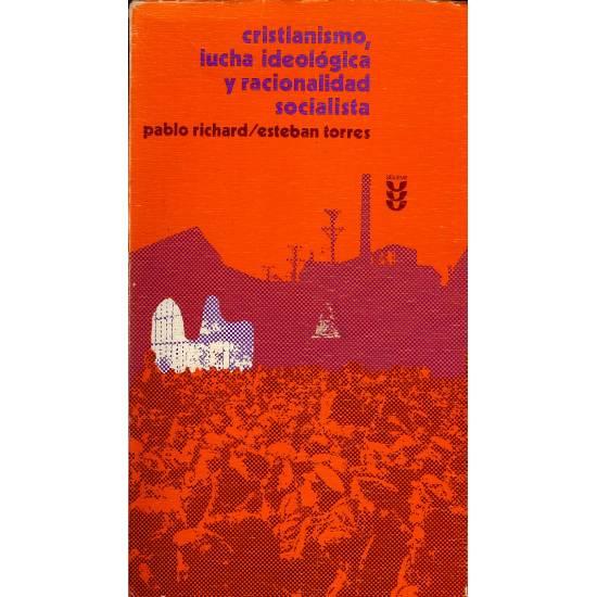 Cristianismo, lucha ideologica y racionalidad socialista